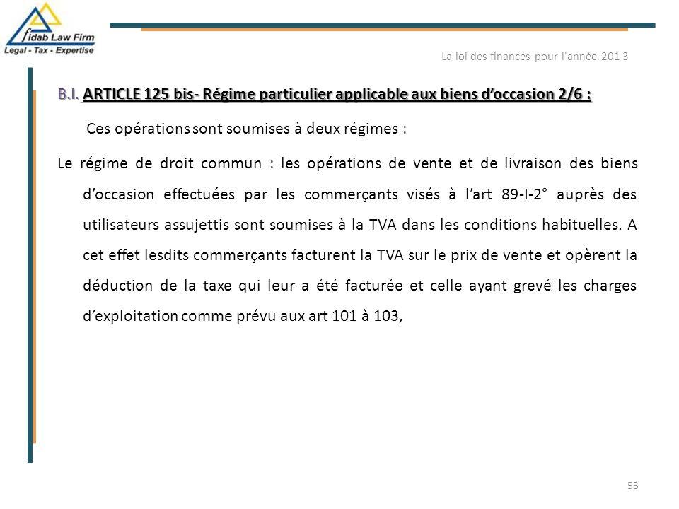 B.I. ARTICLE 125 bis- Régime particulier applicable aux biens d'occasion 2/6 : Ces opérations sont soumises à deux régimes : Le régime de droit commun