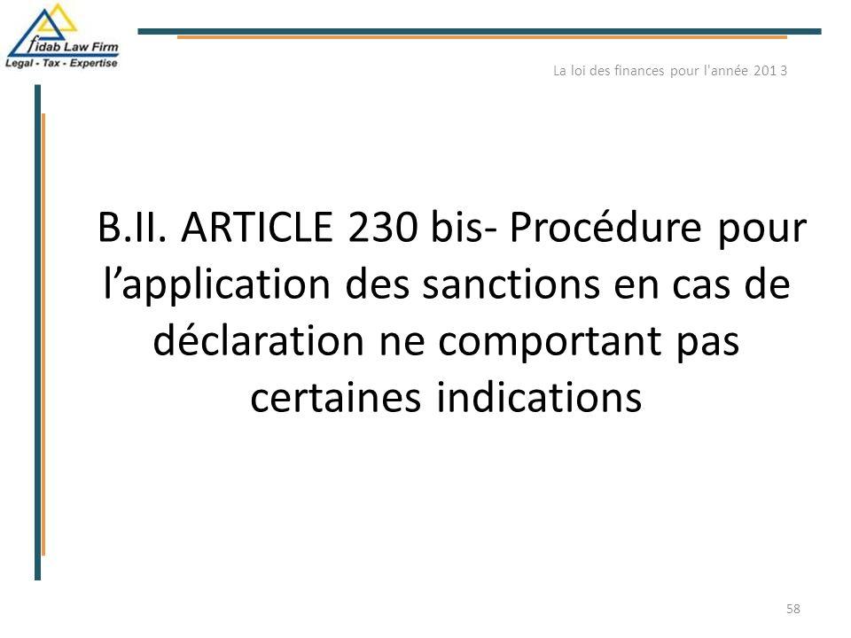 B.II. ARTICLE 230 bis- Procédure pour l'application des sanctions en cas de déclaration ne comportant pas certaines indications La loi des finances po