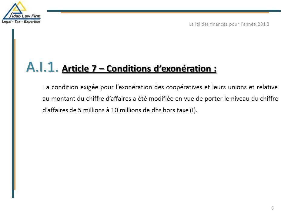 A.I.1. Article 7 – Conditions d'exonération : La condition exigée pour l'exonération des coopératives et leurs unions et relative au montant du chiffr