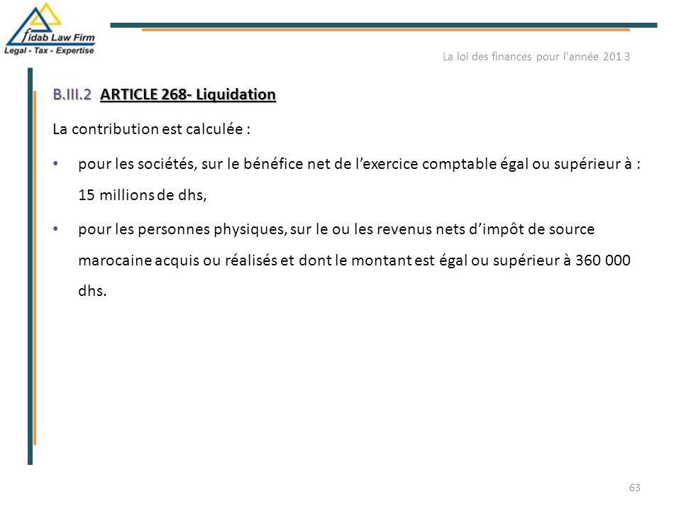 B.III.2ARTICLE 268- Liquidation B.III.2. ARTICLE 268- Liquidation La contribution est calculée : pour les sociétés, sur le bénéfice net de l'exercice