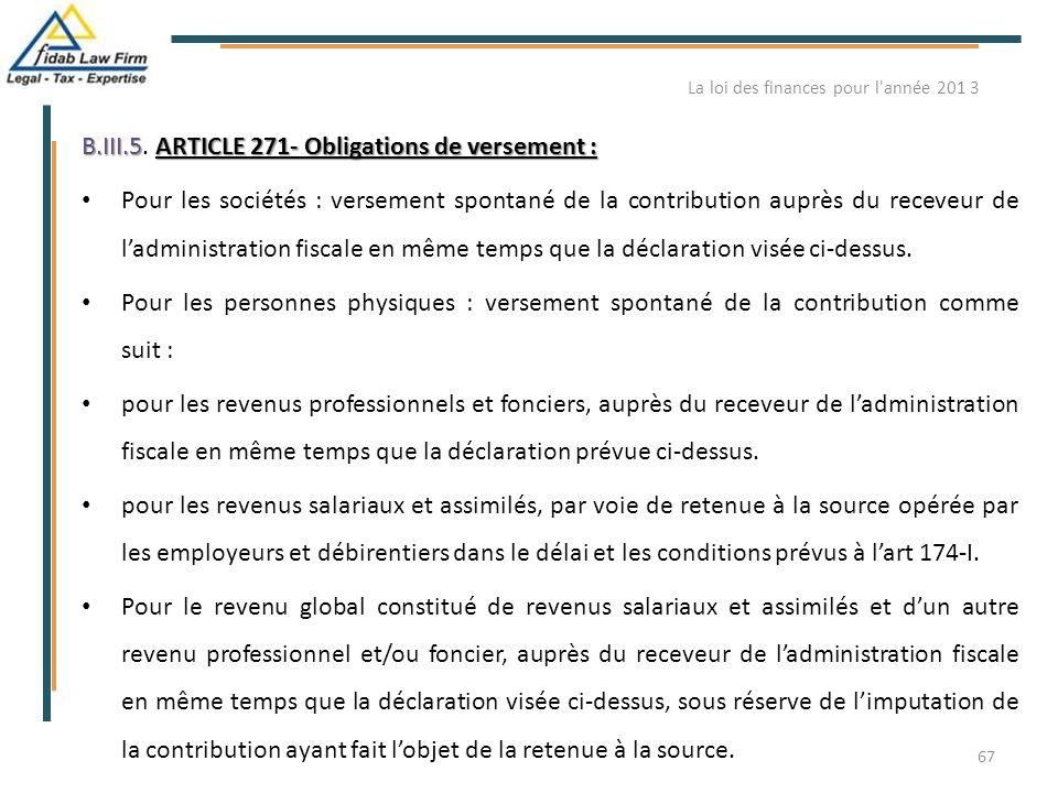 B.III.5ARTICLE 271- Obligations de versement : B.III.5. ARTICLE 271- Obligations de versement : Pour les sociétés : versement spontané de la contribut