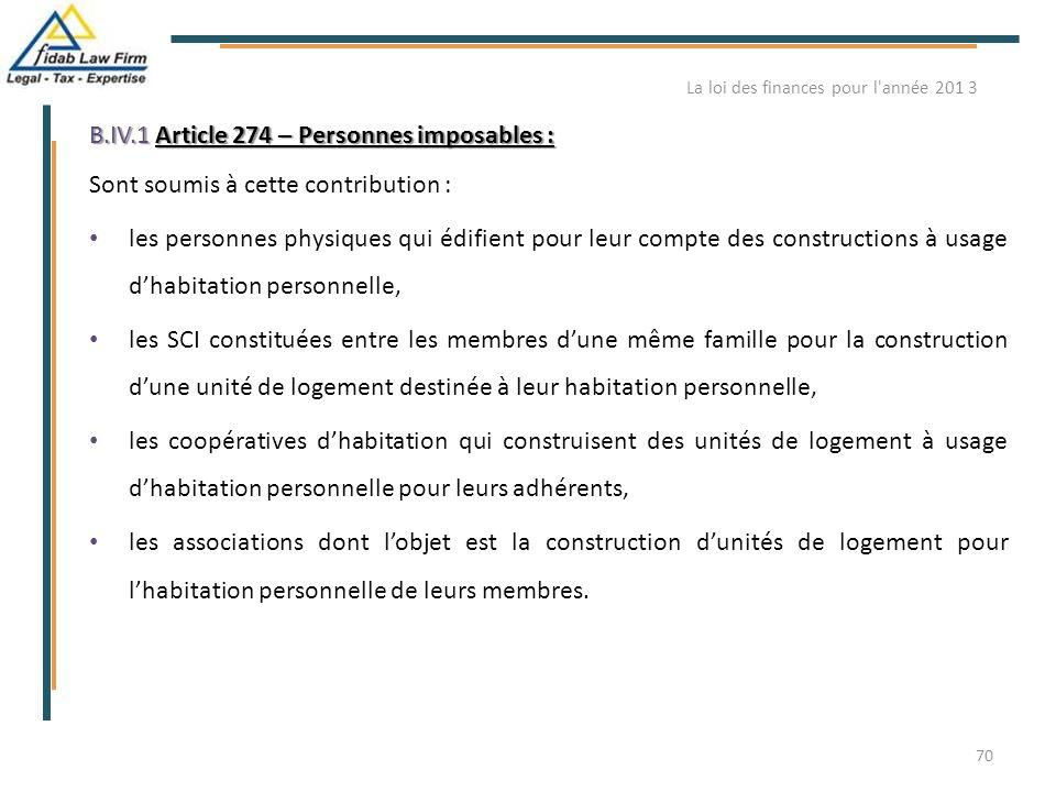 B.IV.1 Article 274 – Personnes imposables : Sont soumis à cette contribution : les personnes physiques qui édifient pour leur compte des constructions
