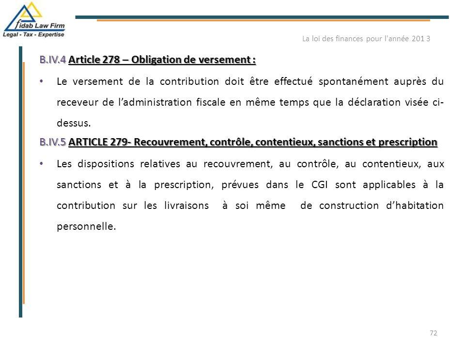 B.IV.4 Article 278 – Obligation de versement : Le versement de la contribution doit être effectué spontanément auprès du receveur de l'administration