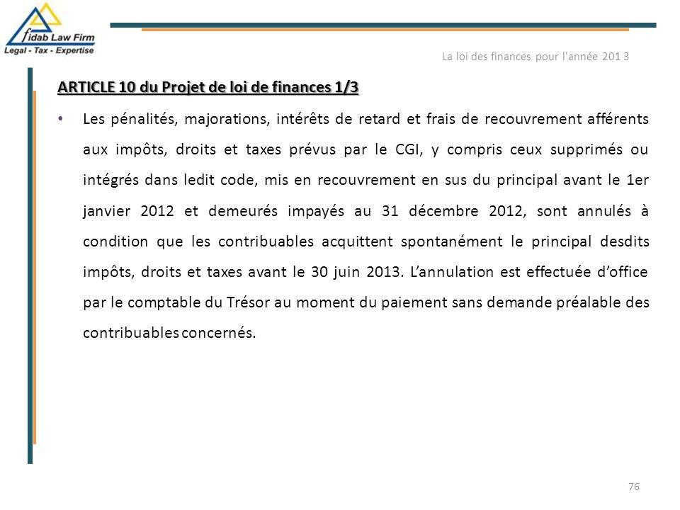 ARTICLE 10 du Projet de loi de finances 1/3 Les pénalités, majorations, intérêts de retard et frais de recouvrement afférents aux impôts, droits et ta