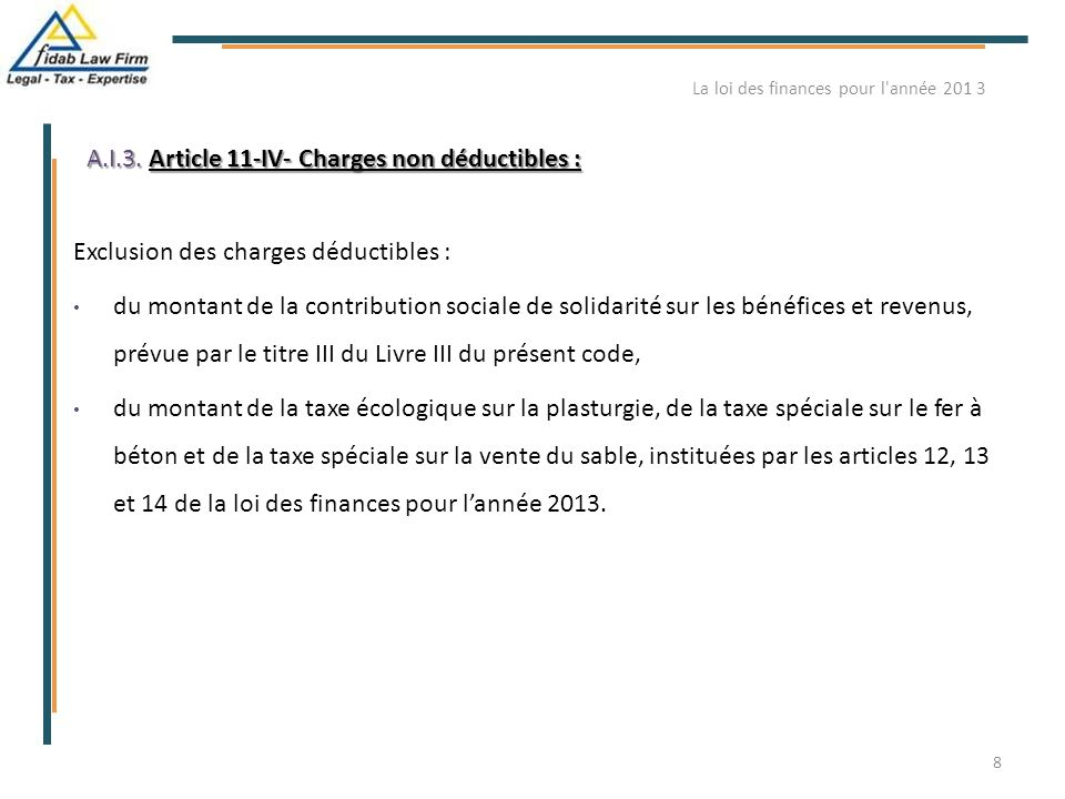 A.I.3. Article 11-IV- Charges non déductibles : Exclusion des charges déductibles : du montant de la contribution sociale de solidarité sur les bénéfi