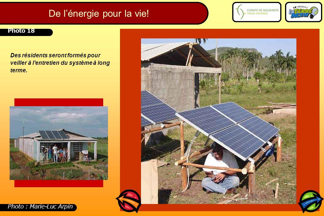 Des résidents seront formés pour veiller à l'entretien du système à long terme. Photo 18 Photo : Marie-Luc Arpin De l'énergie pour la vie!