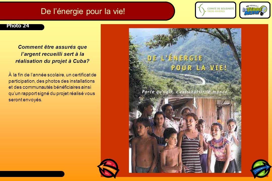 Comment être assurés que l'argent recueilli sert à la réalisation du projet à Cuba? À la fin de l'année scolaire, un certificat de participation, des