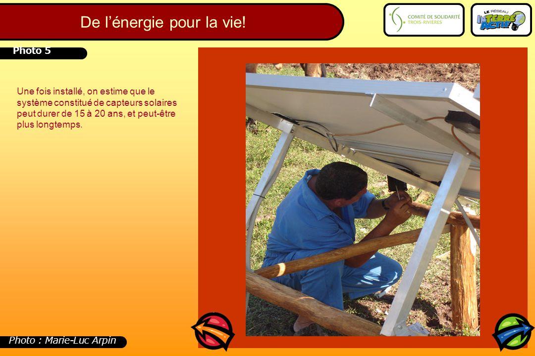 Photo 5 Photo : Marie-Luc Arpin Une fois installé, on estime que le système constitué de capteurs solaires peut durer de 15 à 20 ans, et peut-être plu