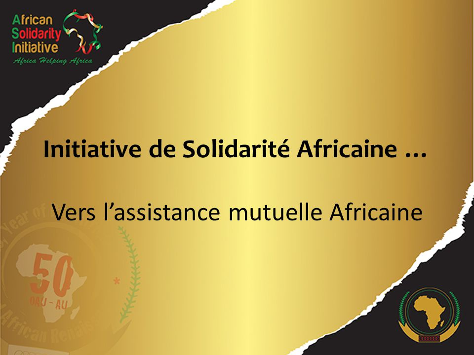Initiative de Solidarité Africaine … Vers l'assistance mutuelle Africaine