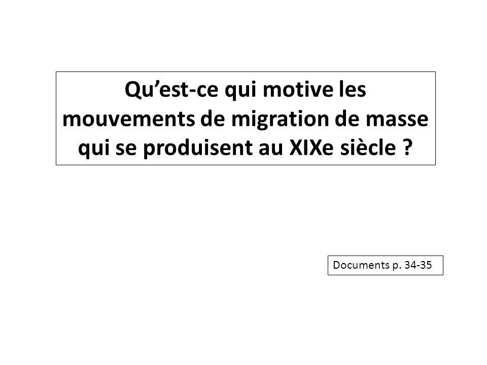 Qu'est-ce qui motive les mouvements de migration de masse qui se produisent au XIXe siècle ? Documents p. 34-35