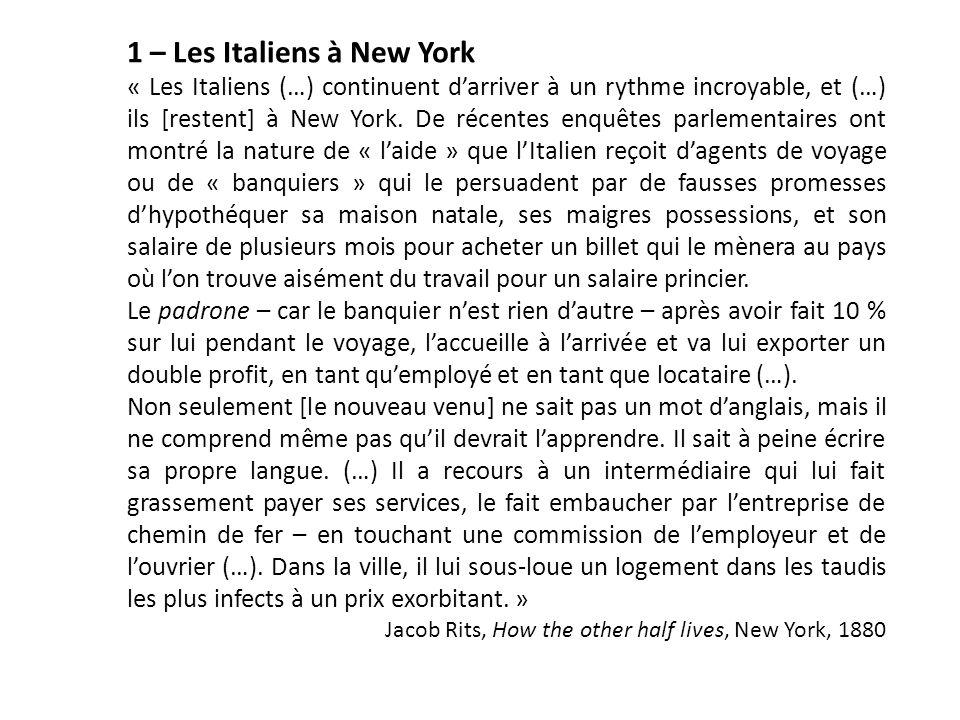 1 – Les Italiens à New York « Les Italiens (…) continuent d'arriver à un rythme incroyable, et (…) ils [restent] à New York. De récentes enquêtes parl