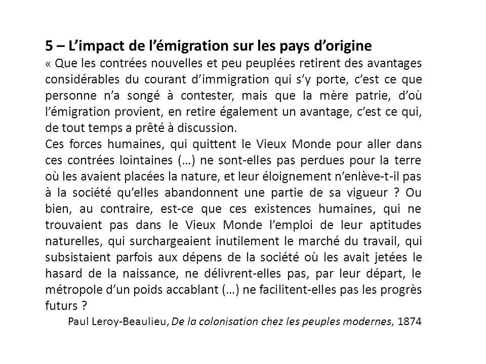 5 – L'impact de l'émigration sur les pays d'origine « Que les contrées nouvelles et peu peuplées retirent des avantages considérables du courant d'imm