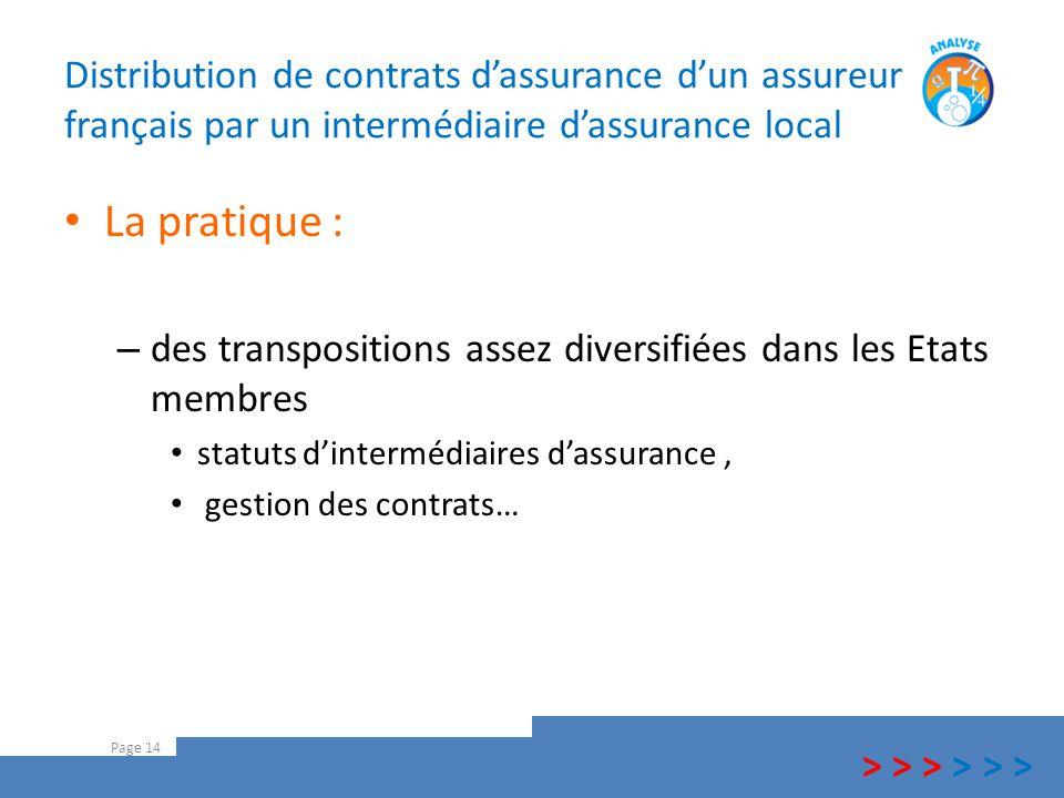 Distribution de contrats d'assurance d'un assureur français par un intermédiaire d'assurance local La pratique : – des transpositions assez diversifié