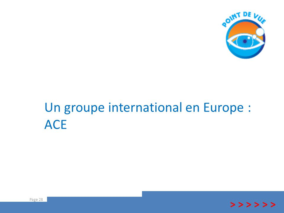 Un groupe international en Europe : ACE Page 28 > > >