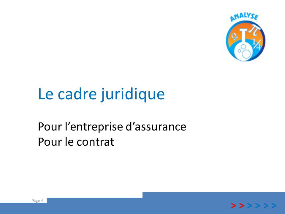Le cadre juridique Page 4 Pour l'entreprise d'assurance Pour le contrat > > >