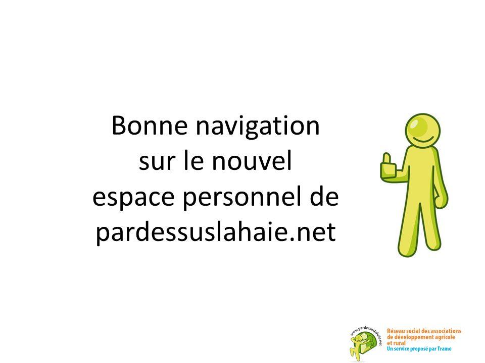 Bonne navigation sur le nouvel espace personnel de pardessuslahaie.net