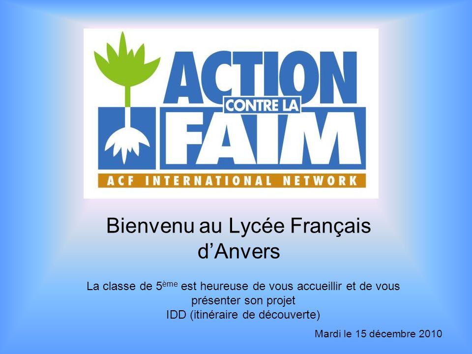 Bienvenu au Lycée Français d'Anvers La classe de 5 ème est heureuse de vous accueillir et de vous présenter son projet IDD (itinéraire de découverte)