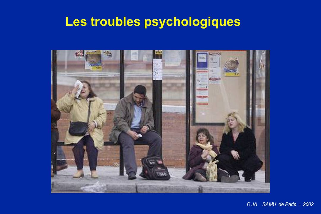 D JA SAMU de Paris - 2002 Les troubles psychologiques