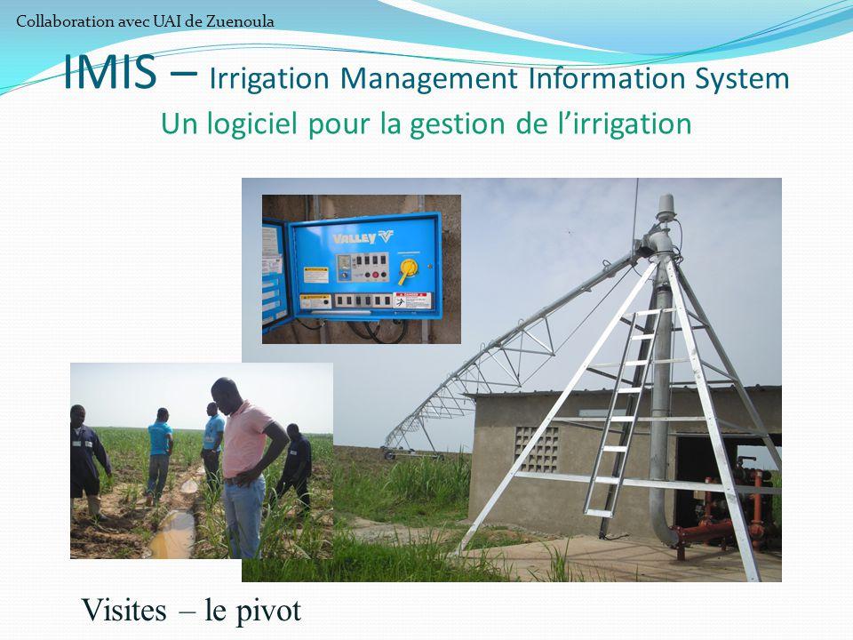 IMIS – Irrigation Management Information System Un logiciel pour la gestion de l'irrigation Visites – le pivot Collaboration avec UAI de Zuenoula