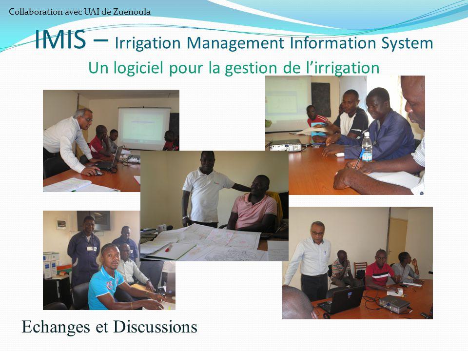 Echanges et Discussions IMIS – Irrigation Management Information System Un logiciel pour la gestion de l'irrigation Collaboration avec UAI de Zuenoula