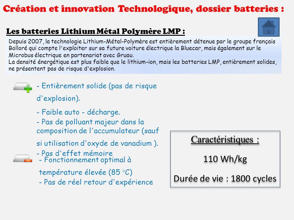 Création et innovation Technologique, dossier batteries : Les batteries Lithium Métal Polymère LMP : Depuis 2007, la technologie Lithium-Métal-Polymèr