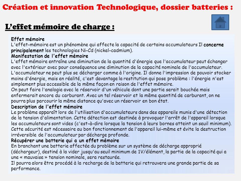 Création et innovation Technologique, dossier batteries : L'effet mémoire de charge : Effet mémoire L'effet-mémoire est un phénomène qui affecte la ca