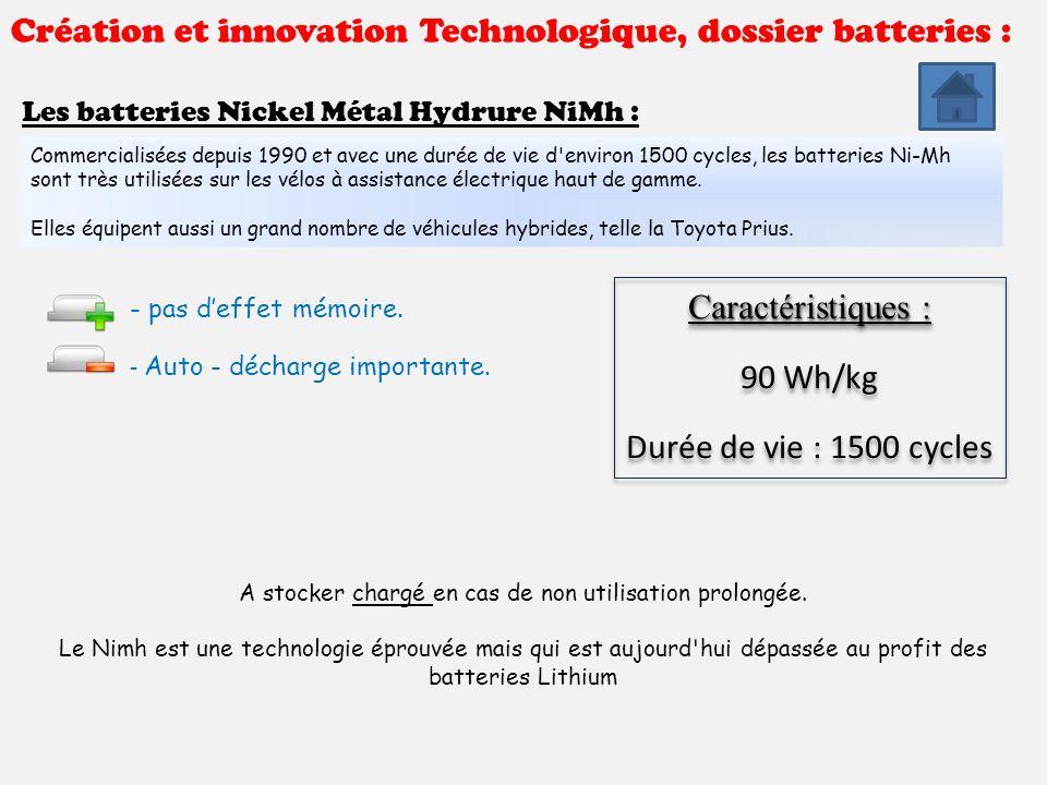 Création et innovation Technologique, dossier batteries : Les batteries Nickel Métal Hydrure NiMh : : Commercialisées depuis 1990 et avec une durée de