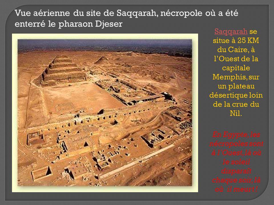 Vue aérienne du site de Saqqarah, nécropole où a été enterré le pharaon Djeser SaqqarahSaqqarah se situe à 25 KM du Caire, à l'Ouest de la capitale Me