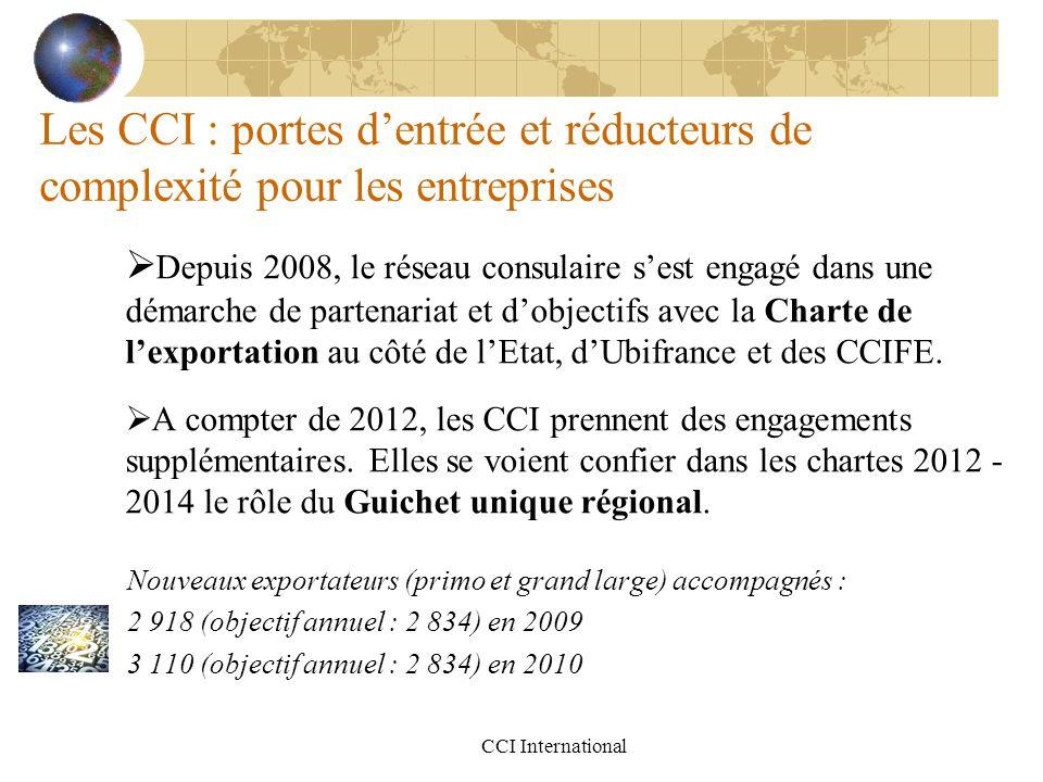 CCI International Les CCI : portes d'entrée et réducteurs de complexité pour les entreprises  Depuis 2008, le réseau consulaire s'est engagé dans une