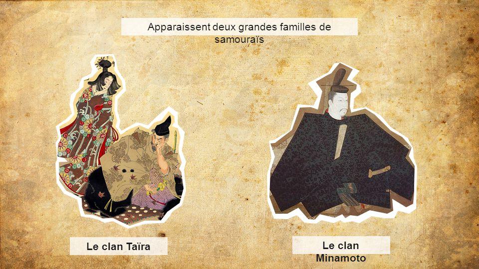 Apparaissent deux grandes familles de samouraïs Le clan Taïra Le clan Minamoto