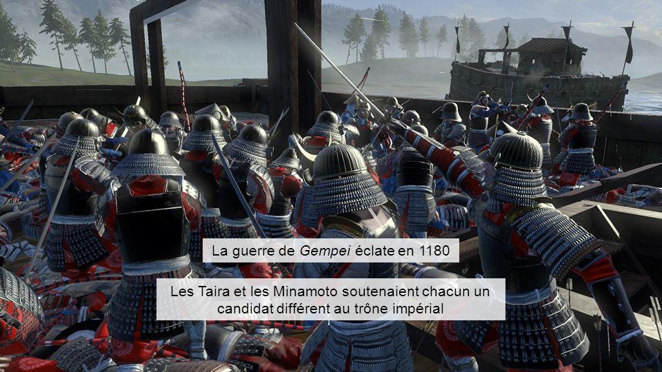 La guerre de Gempei éclate en 1180 Les Taira et les Minamoto soutenaient chacun un candidat différent au trône impérial