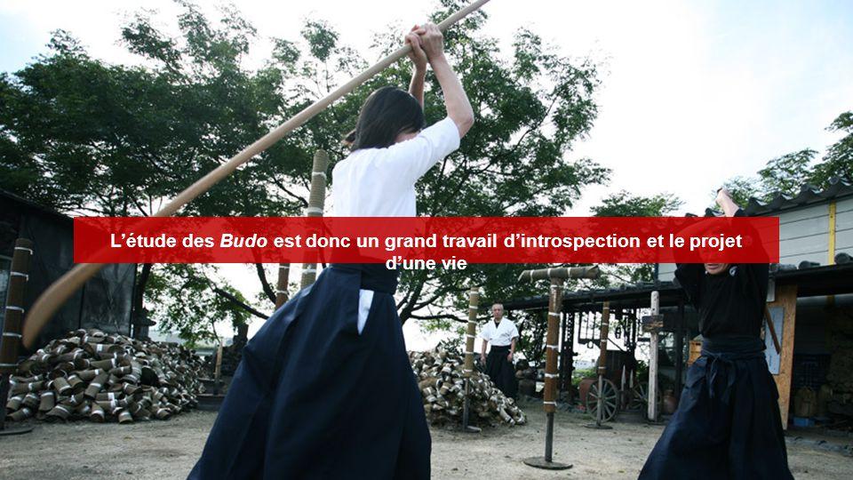 L'étude des Budo est donc un grand travail d'introspection et le projet d'une vie