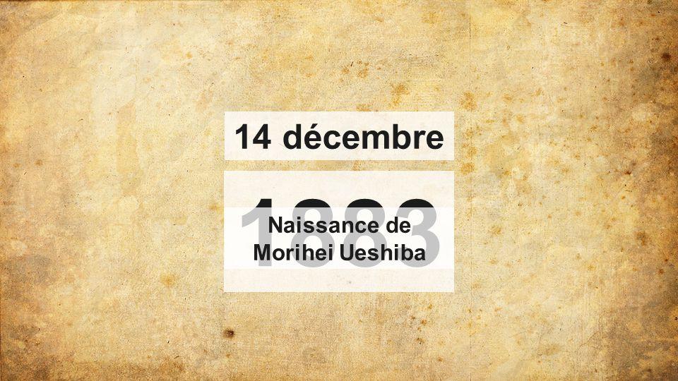 1883 14 décembre Naissance de Morihei Ueshiba