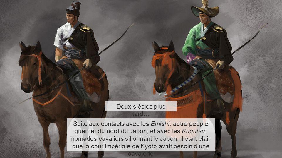Deux siècles plus tard… Suite aux contacts avec les Emishi, autre peuple guerrier du nord du Japon, et avec les Kugutsu, nomades cavaliers sillonnant