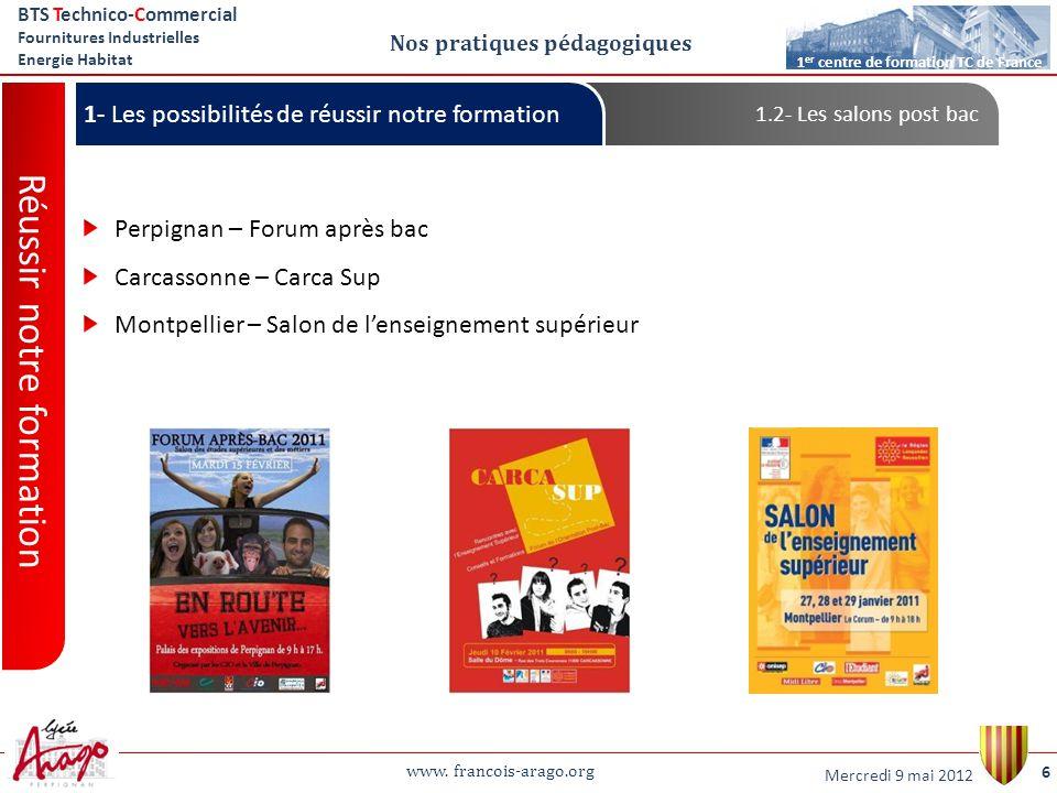 www. francois-arago.org BTS Technico-Commercial Fournitures Industrielles Energie Habitat 6 1 er centre de formation TC de France Nos pratiques pédago