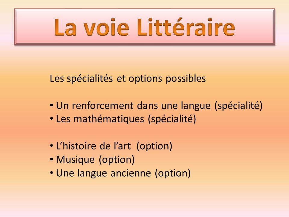 Les spécialités et options possibles Un renforcement dans une langue (spécialité) Les mathématiques (spécialité) L'histoire de l'art (option) Musique