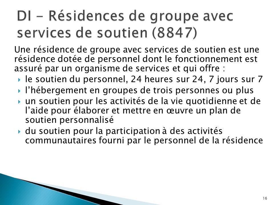 Une résidence de groupe avec services de soutien est une résidence dotée de personnel dont le fonctionnement est assuré par un organisme de services e