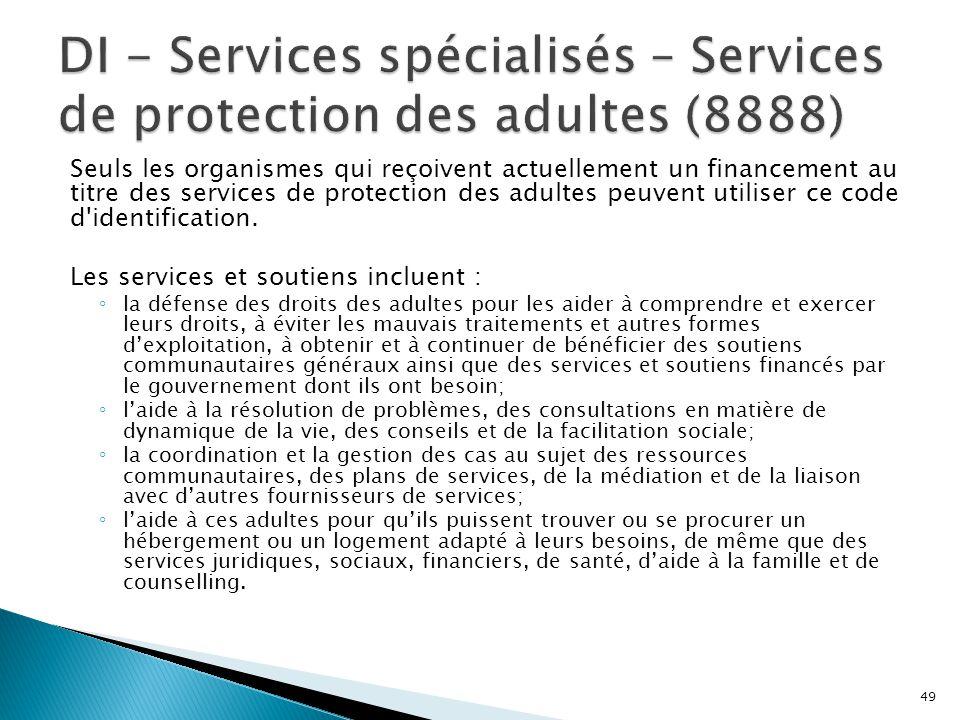 Seuls les organismes qui reçoivent actuellement un financement au titre des services de protection des adultes peuvent utiliser ce code d'identificati