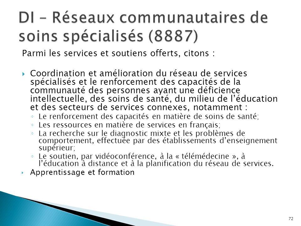 Parmi les services et soutiens offerts, citons :  Coordination et amélioration du réseau de services spécialisés et le renforcement des capacités de
