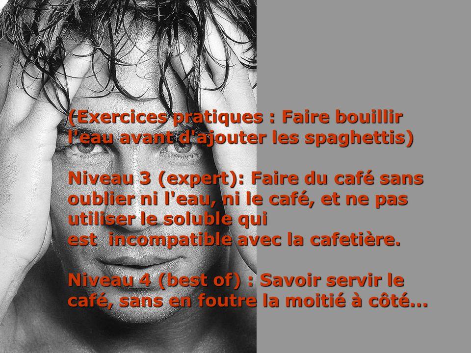 (Exercices pratiques : Faire bouillir l'eau avant d'ajouter les spaghettis) Niveau 3 (expert): Faire du café sans oublier ni l'eau, ni le café, et ne