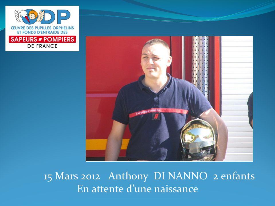 15 Mars 2012 Anthony DI NANNO 2 enfants En attente d'une naissance
