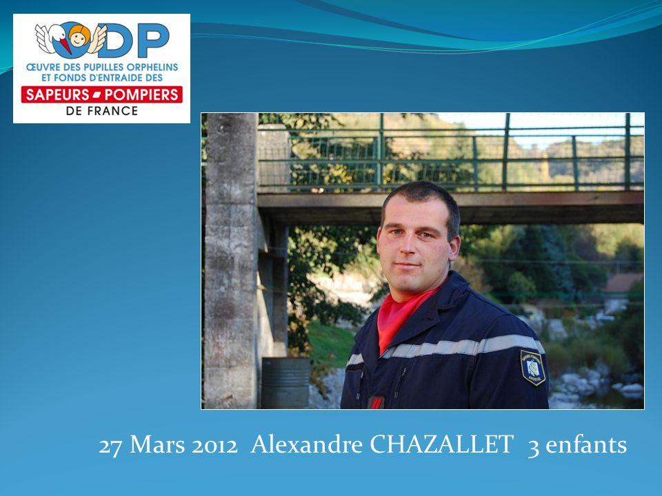 27 Mars 2012 Alexandre CHAZALLET 3 enfants