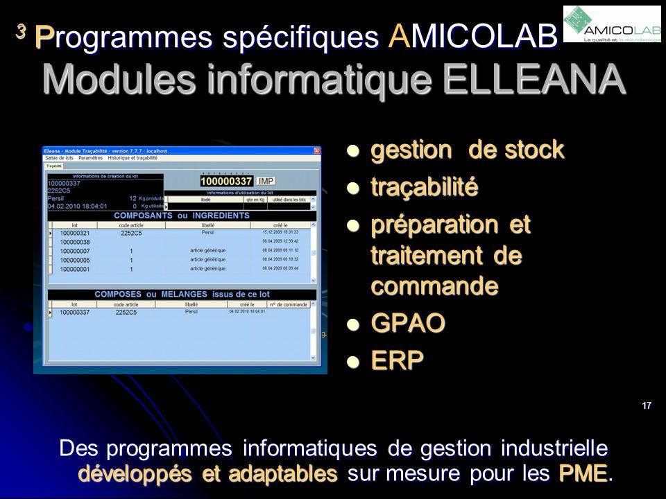 Programmes spécifiques AMICOLAB 3 Modules informatique ELLEANA gestion de stock gestion de stock traçabilité traçabilité préparation et traitement de