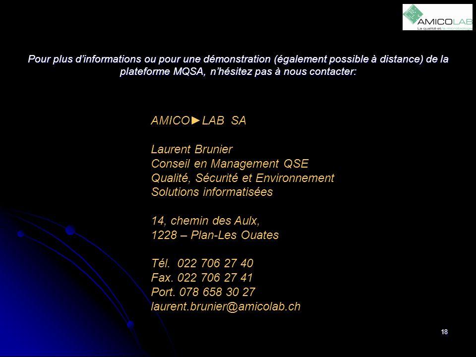 18 AMICO►LAB SA Laurent Brunier Conseil en Management QSE Qualité, Sécurité et Environnement Solutions informatisées 14, chemin des Aulx, 1228 – Plan-