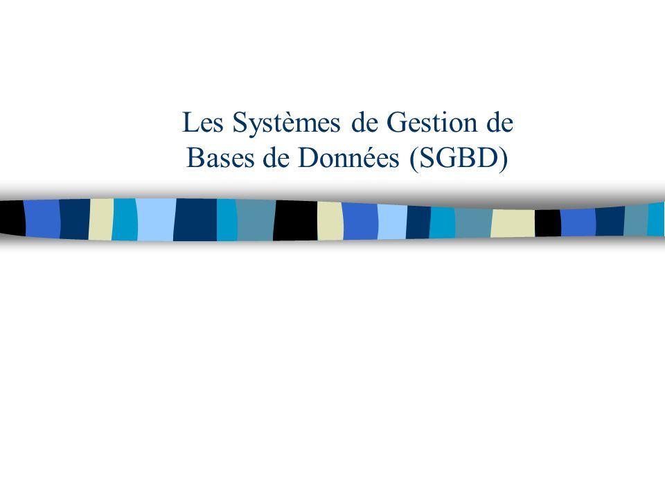 Les Systèmes de Gestion de Bases de Données (SGBD)