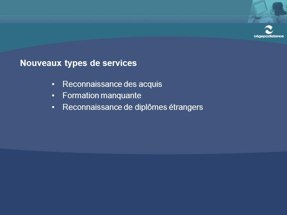 Nouveaux types de services Reconnaissance des acquis Formation manquante Reconnaissance de diplômes étrangers