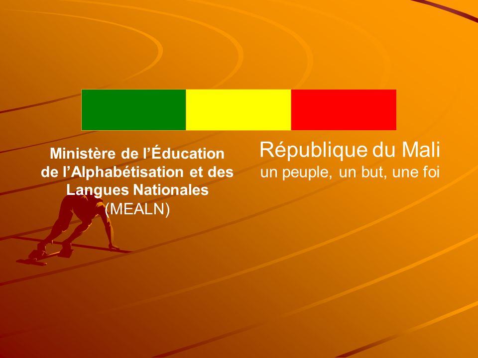 Ministère de l'Éducation de l'Alphabétisation et des Langues Nationales (MEALN) République du Mali un peuple, un but, une foi