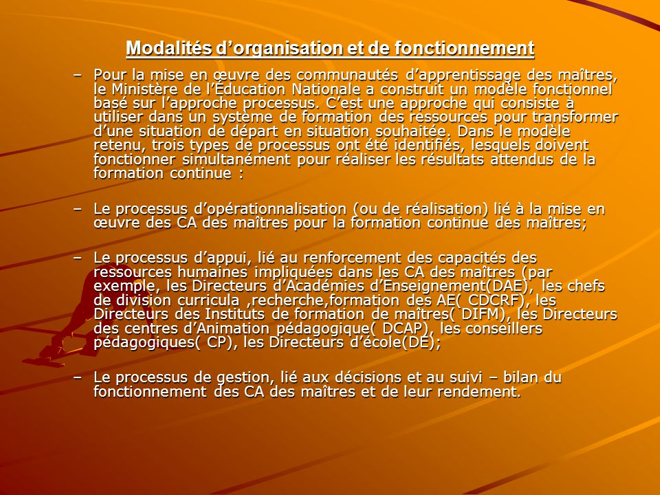 Modalités d'organisation et de fonctionnement –Pour la mise en œuvre des communautés d'apprentissage des maîtres, le Ministère de l'Éducation National
