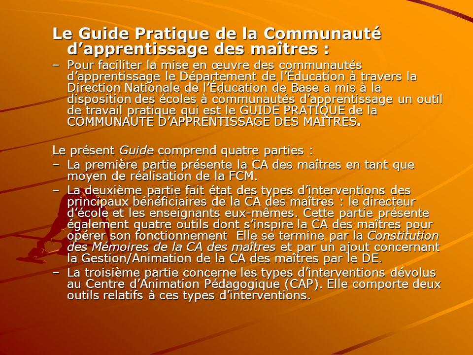 Le Guide Pratique de la Communauté d'apprentissage des maîtres : –Pour faciliter la mise en œuvre des communautés d'apprentissage le Département de l'