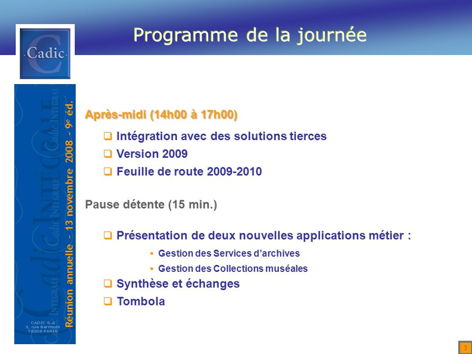 Réunion annuelle – 13 novembre 2008 – 9 e éd. 44 Synthèse et échanges